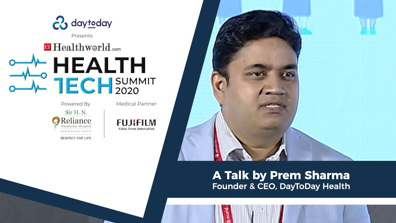 A Talk by Prem Sharma, Founder & CEO, DayToDay HealthTM