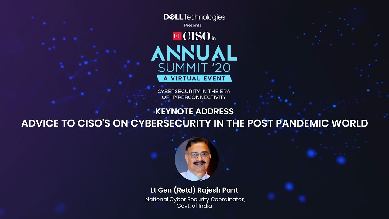 Keynote Address Advice to CISO's on Cybersecurity in the Post Pandemic World