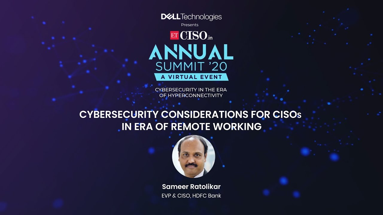 Cybersecurity considerations for CISOs in era of remote working