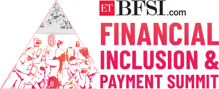ETBFSI FINANCIAL INCLUSION & PAYMENT SUMMIT