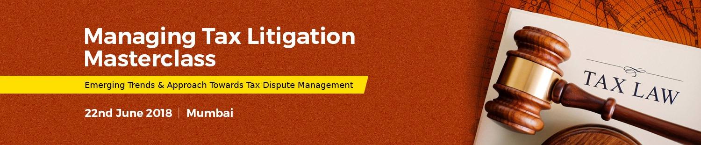 Managing Tax Litigation Masterclass (Mumbai)